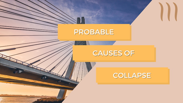 CEAI is the member organization of FIDIC and has done a case study on Aftermath of Collapse for Bridge Structural Failures and shares the Probable causes of Collapse
