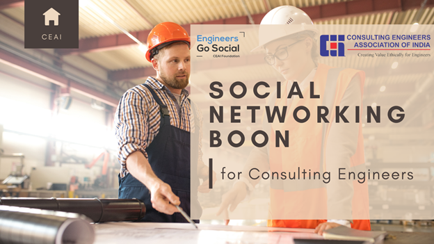 Consulting Engineers Association of India says that Social Networking is boon for Consulting Engineers and they should be active on Social Networks for their career betterment. Consulting Engineers Association of India also known as CEAI is a member organization of FIDIC.