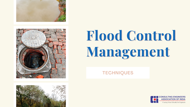 The Consultant Engineers Association of India (CEAI) is discussing the Flood Control Management Techniques for civil engineers in built environment to save the destruction caused by Natural Disasters like Floods. CEAI is the FIDIC approved Consulting organization for Civil Engineers